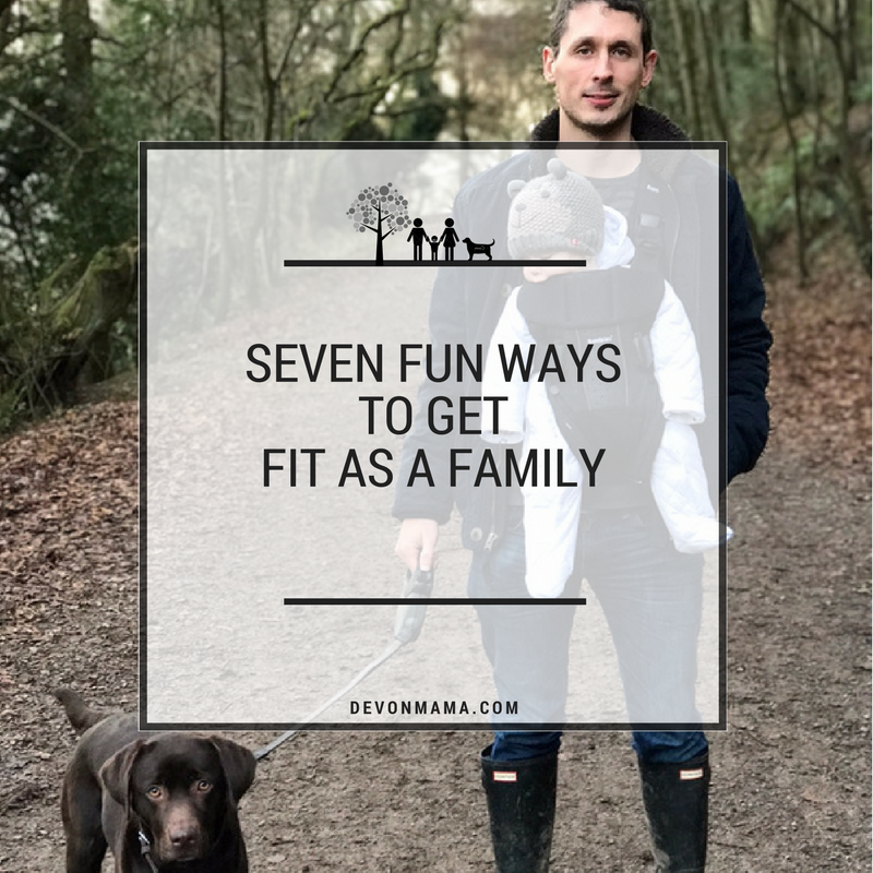 Devon Mama: 7 Fun Ways To Get Fit As A Family