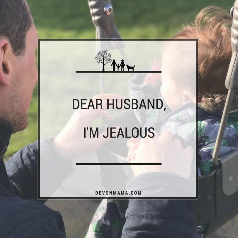 Dear Husband, I'm Jealous