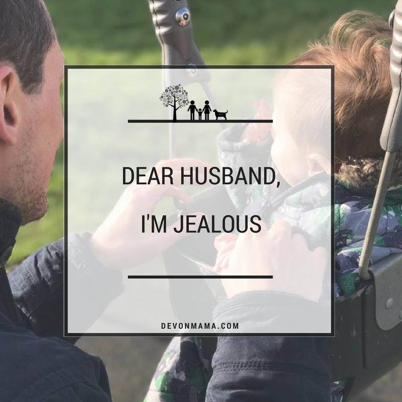 Dear Husband, I'm Jealous
