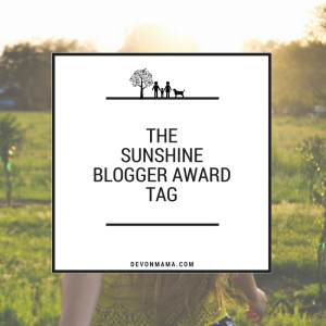 Sunshine Blogger Awards - Learn more about Devon Mama, parenting, love and favourite foods!