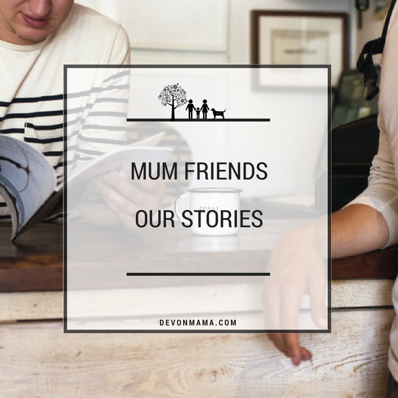 Mum Friends: Our Stories