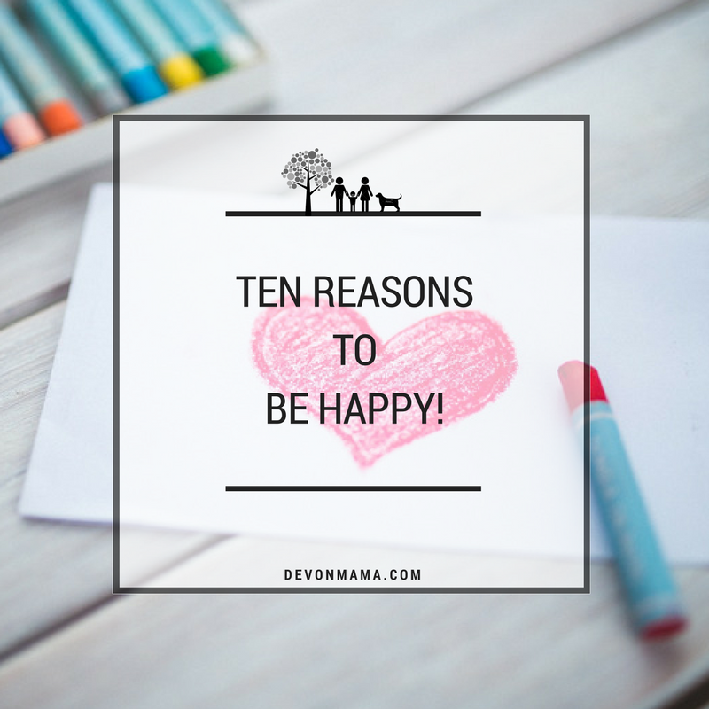 Ten Reasons To Be Happy (1)