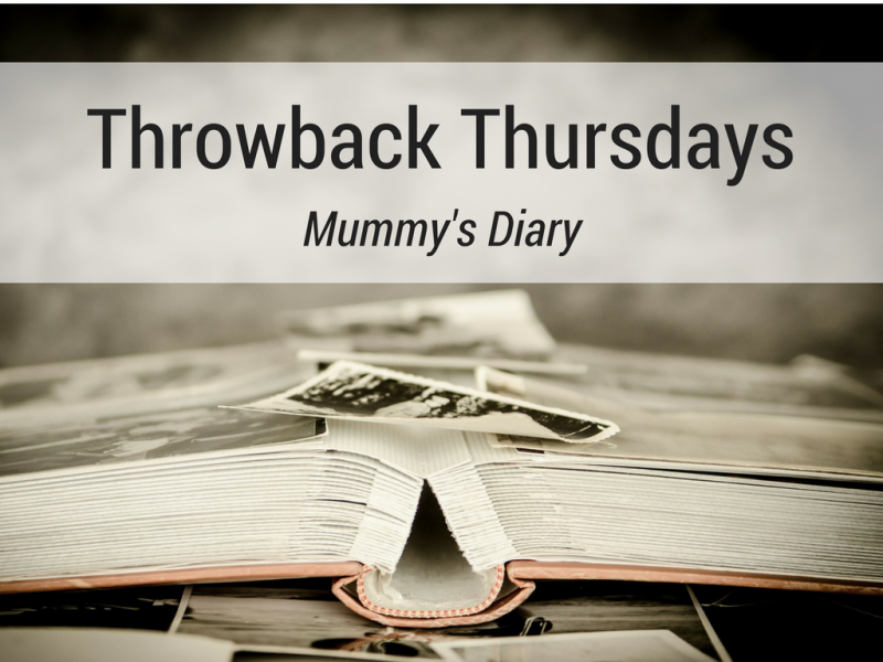 Throwback Thursdays: Mummy's Diary
