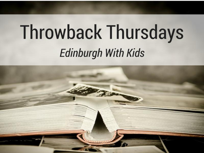 Throwback Thursdays: Edinburgh With Kids