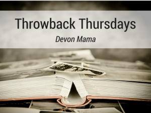 Throwback Thursdays Devon Mama
