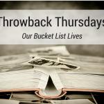 Throwback Thursdays: Our Bucket List Lives
