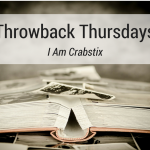 Throwback Thursdays: I Am Crabstix